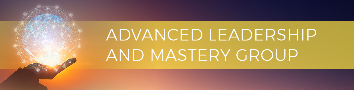Advanced Leadership and Mastery Group