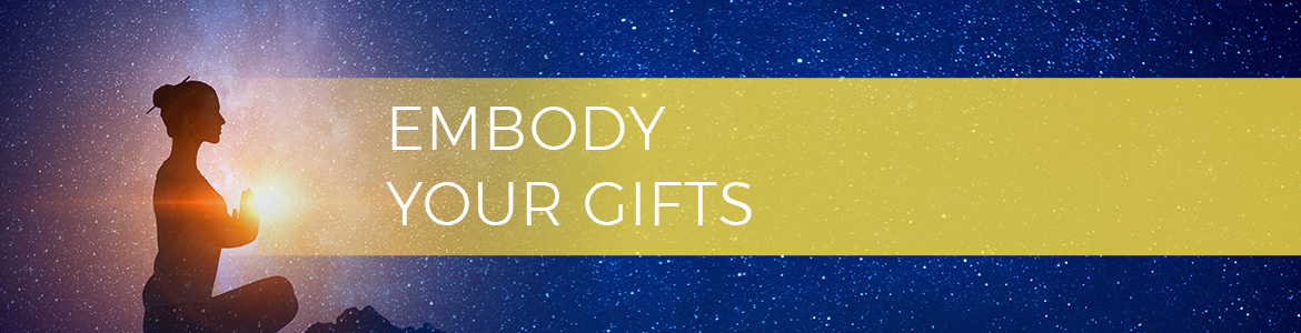 Embody Your Gifts
