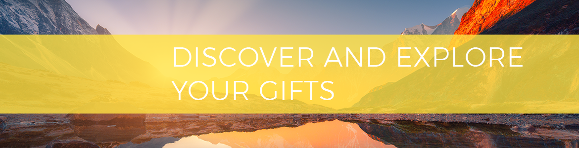 Discover and Explore Your Gifts