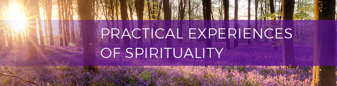 Practical Experiences of Spirituality